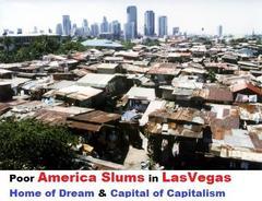 え、どこのスラム街? マニラ? 違うみたい。ラスベガスっていうところらしい。